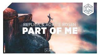 Replica & Robbie Rosen - Part Of Me (Lyric Video)