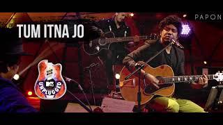 Tum Itna Jo - Papon | MTV Unplugged