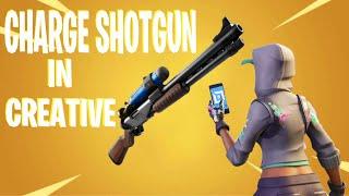 How To Get *NEW* CHARGE SHOTGUN In Fortnite Creative!