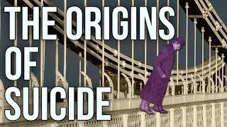 The Origins of Suicide