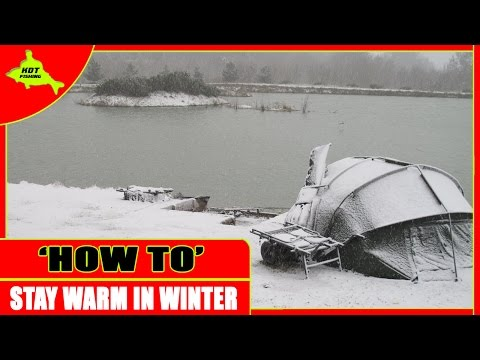 How To - 10 Ways to Stay warm this Winter while Fishing, Camping and being Outdoors - 19/12-2015