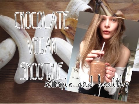 Chocolate Smoothie Recipe   Vegan, Delicious, Healthy and Easy as f*k