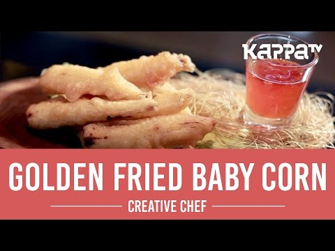 Golden Fried Baby Corn - Creative Chef - Kappa TV