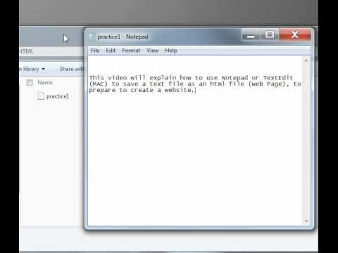 Video 1: How to use Notepad or TextEdit (MAC) to create an html file (Webpage).