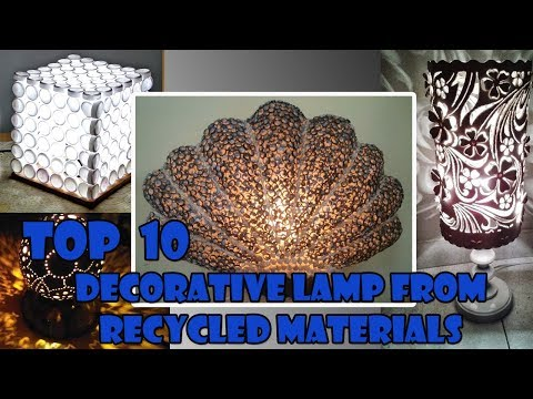 TOP 10 D.I.Y Decorative Lamp From Recycled Materials