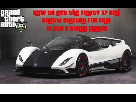 GTA 5- How to get the ENTITY XF and GROTTI CHEETAH for FREE (FULL HD) (GTA 5) (EXCLUSIVE)