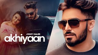 Akhiyaan : Jimmy Kaler (Official Video) Gold Boy | Latest Punjabi Songs 2019