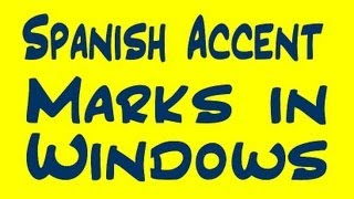 Spanish Accent Marks In Windows