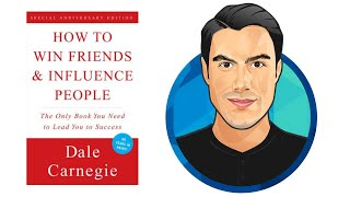 10 Best Ideas   How to Win Friends and Influence People   Dale Carnegie   Book Summary