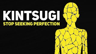 KINTSUGI - The Japanese Philosophy About Imperfect Beauty