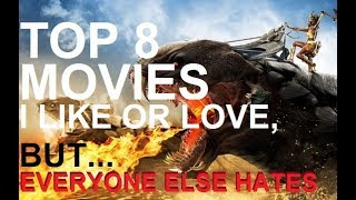 Top Eight Films I Like but Everyone Else Hates