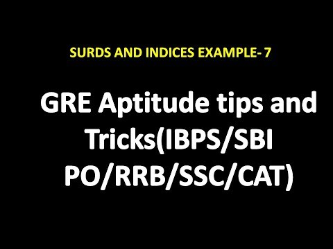 GRE Aptitude Tips and Tricks:Surds and Indices Example-7(IBPS/SSC/GATE/BANK PO)