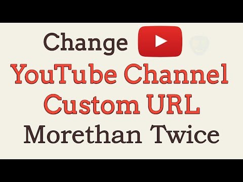 Change YouTube Custom URL Twice (Working 2018)