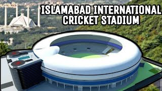 Islamabad International Cricket Stadium Latest Updates   Under Consideration Islamabad Stadium