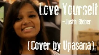 Love Yourself (Justin Bieber) Cover by Upasana Deka