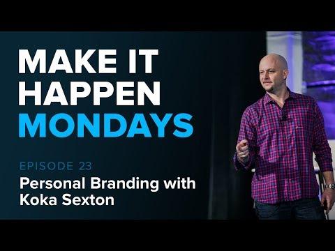 Make It Happen Mondays: Episode 23 - Personal Branding with Koka Sexton
