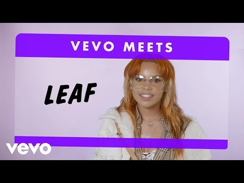 Leaf   Vevo Meets: Leaf