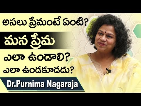 What Is Love ?  How should our love be?    Our love should not be?  Dr. Purnima Nagaraja   DoctorsTv