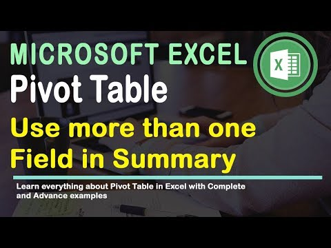 Use More than one Field in PIVOT TABLE in Excel