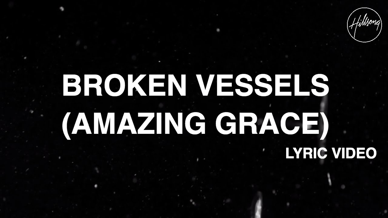 Broken Vessels (Amazing Grace) [Official Lyric Video] - Hillsong Worship