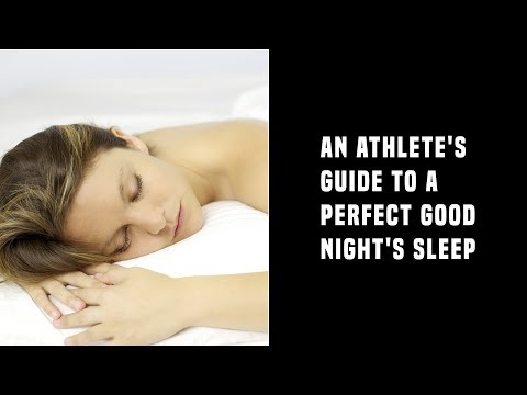 An Athlete's Guide To A Perfect Good Night's Sleep