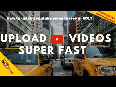 How To Upload a Video On Youtube super Faster in 2017: [NO QUALITY LOSS]