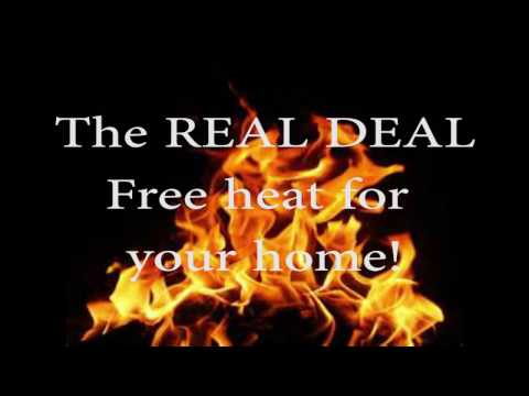 The REAL DEAL FREE Heat for life! -DIY Daddy