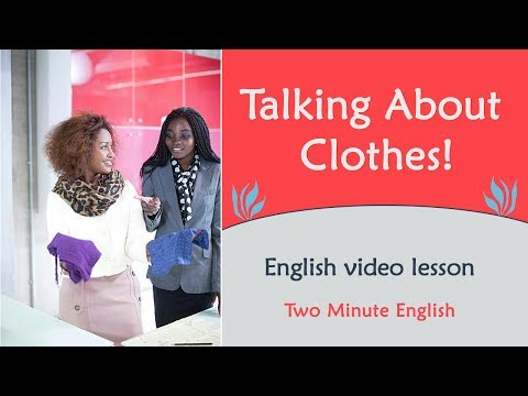 Talking About Clothes - Learn English Conversation - English Speaking Tutorials