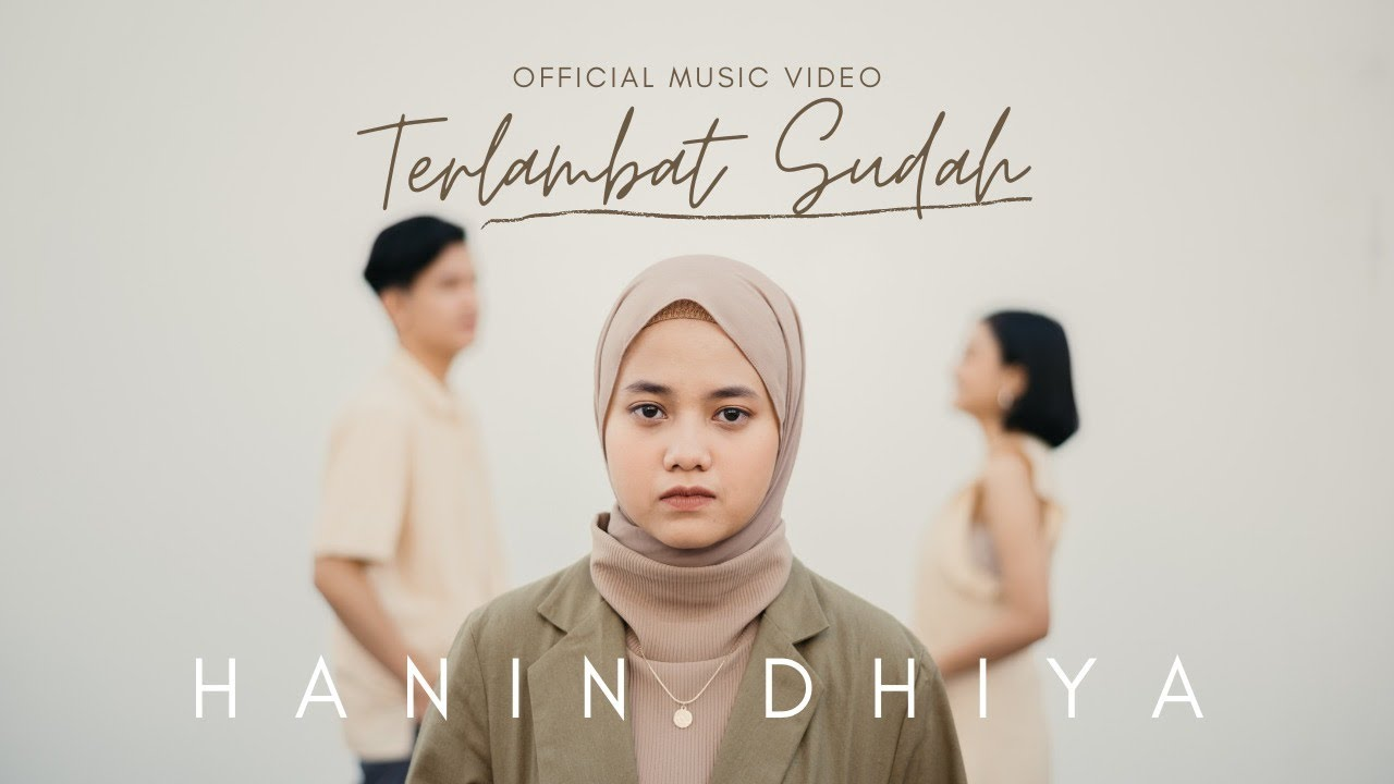 Download Hanin Dhiya - Terlambat Sudah MP3 Gratis