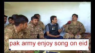 Dhola Sanu Pyar de song by Soldier of Pak Army ON Eid(SR)