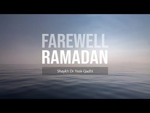 Bidding Farewell To Ramadan | Shaykh Dr. Yasir Qadhi