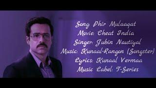 Phir Mulaaqat Full Song With Lyrics ▪ Jubin Nautiyal ▪ Cheat India ▪ Emraan Hashmi & Shreya D