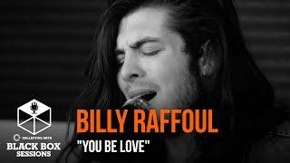"Billy Raffoul - ""You Be Love"""