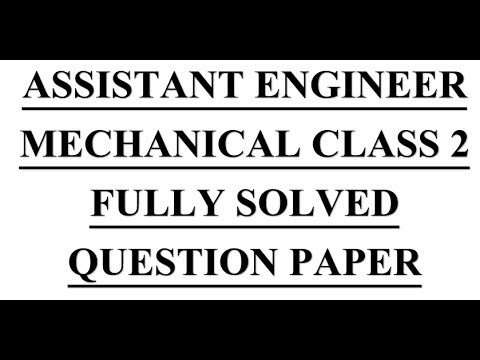 ASSISTANT ENGINEER MECHANICAL CLASS 2 FULLY SOLVED QUESTION PAPER WITH ANSWER.