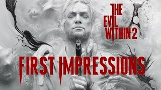 EVIL WITHIN 2: First Impressions