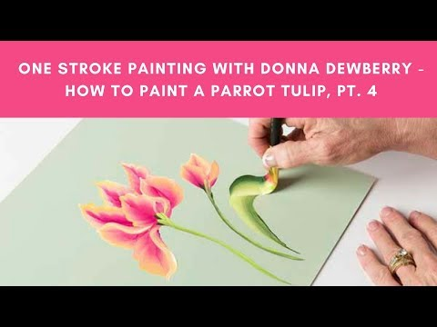 One Stroke Painting with Donna Dewberry - How to Paint Parrot Tulips, Pt. 4 Stalks & Leaves