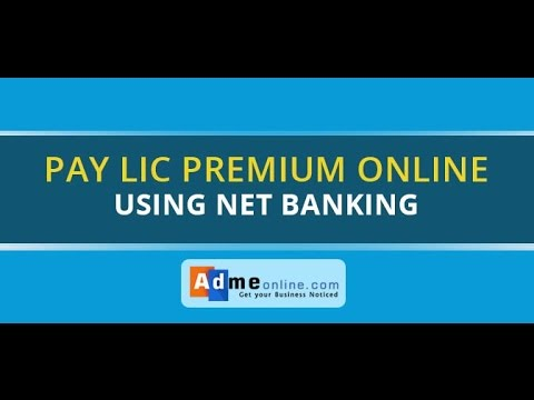 How to Pay LIC Insurance Premium Online using Net Banking