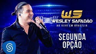 Wesley Safadão - Segunda opção [DVD Ao vivo em Brasília]