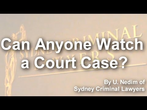 Can Anyone Watch a Court Case?