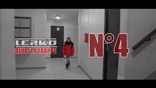 LERKO - QUE D'LA FRAPPE ( video 4/10 ) BEAT BY SOW