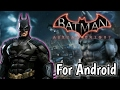 Batman Arkham Knights For Android || Apk +Data || [800mb Only]