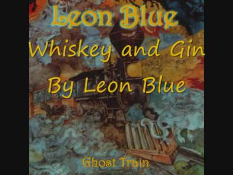 Whiskey and Gin by Leon Blue