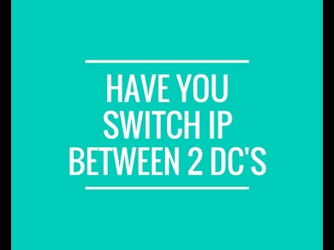 How to  Switch IP Address between 2 Domain Controllers