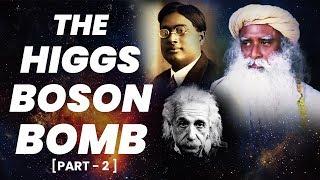 Sadhguru on God Particle : Discovery of Higgs Boson (The BOMB)    Adiyogi (2018)