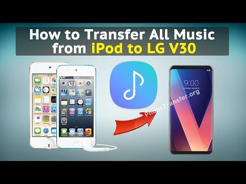 How to Transfer All Music from iPod to LG V30
