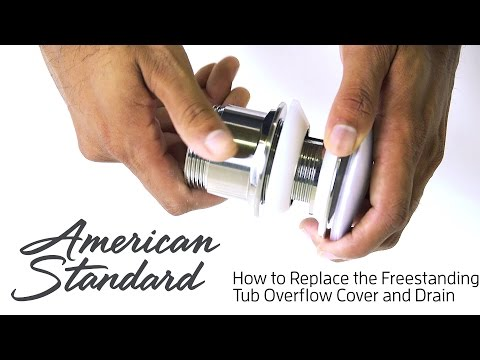 How to Replace the American Standard Freestanding Tub Overflow Cover and Drain