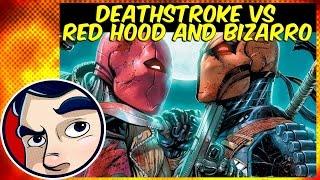 Deathstroke Vs Red Hood & A Bizarro Army - Complete Story