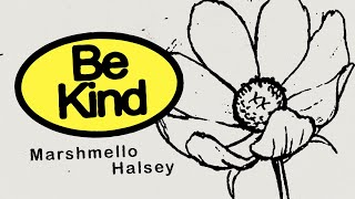 Marshmello & Halsey - Be Kind (Marshmello Lyric Video)