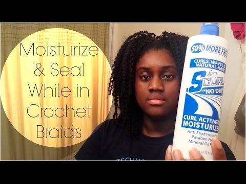 Crochet Braids: How I Moisturize & Seal My Natural Hair