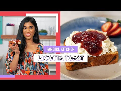 Recreating Sqirl's Famous Ricotta Toast | Fangirl Kitchen